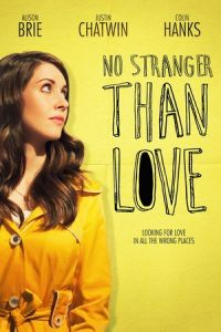 No Stranger Than Love (2015)