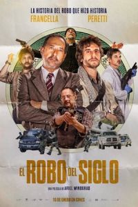The Heist of the Century (El robo del siglo) (2020)