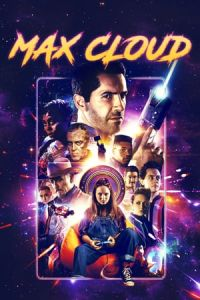 The Intergalactic Adventures of Max Cloud (Max Cloud) (2020)